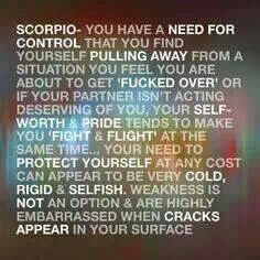 Scorpio. Does what is necessary when pushed to that limit. We do allow others sometimes too many chances but once that point is reached do not look for apologies when another chance is not given. Scorps do not appreciate being taken advantage of and having our feelings continuously tested.
