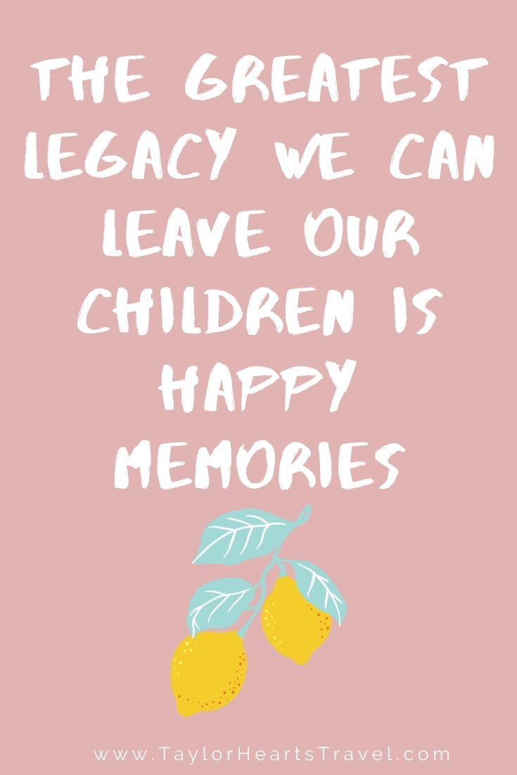 36 Family Trip Quotes Taylor Hearts Travel Family Travel Quotes Happy Kids Quotes Happy Memories Quotes