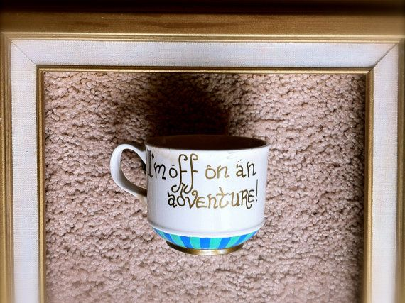 Items Similar To Off On An Adventure Bilbo Baggins Quote Painted Vintage  Tea Cup On Etsy