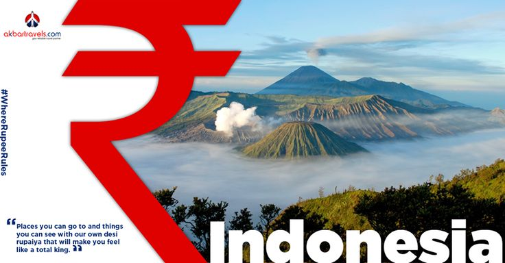Indonesia Indonesia really takes the cake for a value for money vacation that literally has everything you've ever dreamt of – plan your trip without a worry, the Indonesian Rupiah is about 0.0048 INR. ‪#‎WhereRupeeRules‬