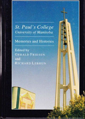 history of St. Paul's written by Gerald Friesen, St. Paul's College, University of Manitoba: Memories and Histories (1999). founded in 1926 by the Oblate Fathers as the first English Catholic High School in Manitoba; affiliated with University of Manitoba in 1931