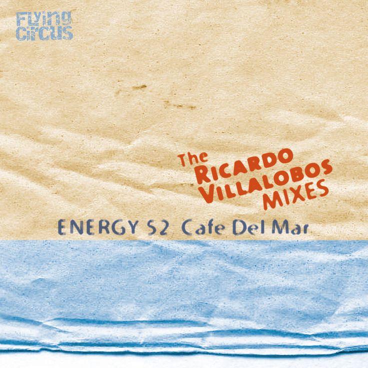 Café Del Mar (The Ricardo Villalobos Remixes) by Energy 52