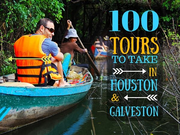 things to do in houston, tours in houston & galveston