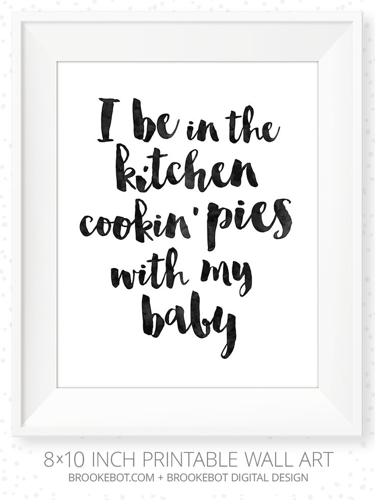 """Fetty Wap Trap Queen Quote Remy Boyz 1738 """"I be in the kitchen cooking pies with my baby."""" wall art quote w/ watercolor brush style + printable + 8x10 inch trim marks for framing"""