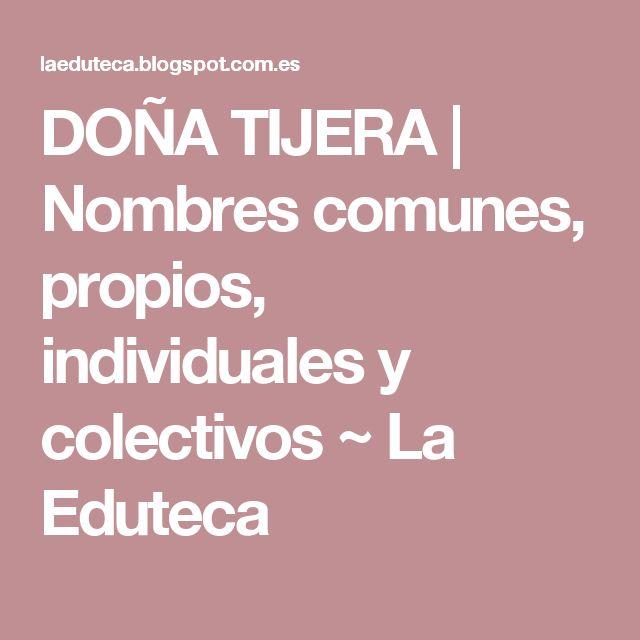 DOÑA TIJERA | Nombres comunes, propios, individuales y colectivos ~ La Eduteca