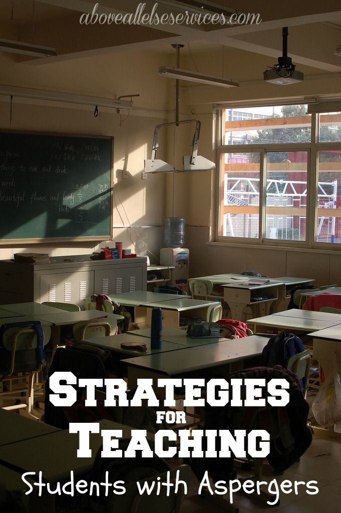 Strategies for Teaching Students with Aspergers; great list of strategies....  Every parent and teacher should read....  Print off and keep as a reminder.... YOUR aspergers children and student's will ThANK YOU.....  www.aboveallelseservices.com