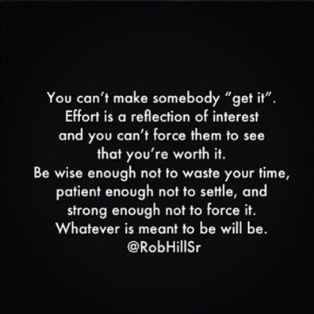 ...just what I needed to read...why settle for less when I deserve more?! This goes for all relationships, ALL.