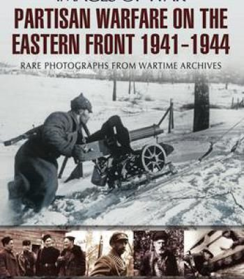 Warfare On The Eastern Front Partisan 1941-1944 PDF