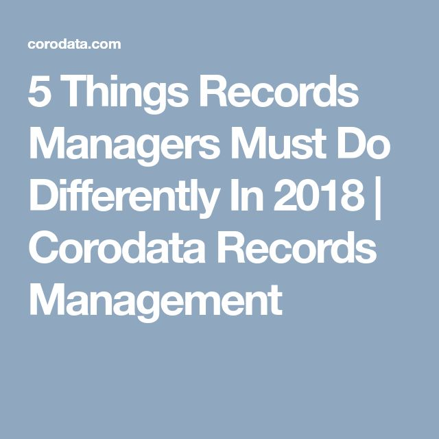 5 Things Records Managers Must Do Differently In 2018 | Corodata Records Management