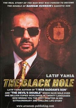 TRUTH IS STRANGER THAN FICTION,Official website of Latif Yahia, Human Rights Campaigner and author of The Devil's Double, The Black Hole - Official Website of Latif Yahia