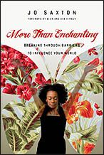 """More Than Enchanting: Breaking Through Barriers to Influence Your World""  Women who doubt their influence, who struggle to accept their distinct strengths and talents for what they are--gifts given through them to the world--suffer for it. The church, and really all of society, suffers with them."