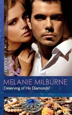 Deserving of His Diamonds? By Melanie Millburne