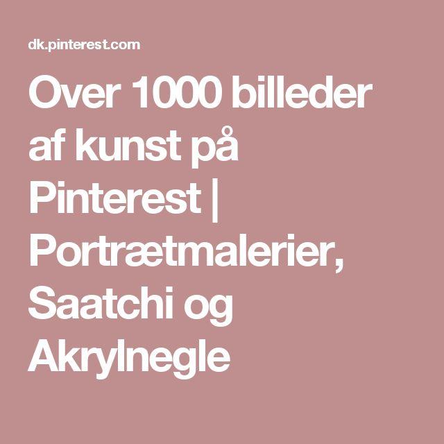 Over 1000 billeder af kunst på Pinterest   Portrætmalerier, Saatchi og Akrylnegle