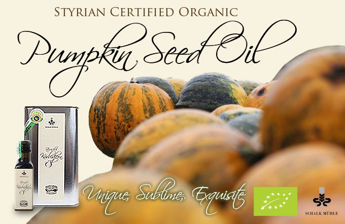 Styrian Pumpkin Seed Oil  Unique, sublime, exquisite – tastes delicious!  Organic - from the Styrian region of Austria  Nutritious - full of vitamins and essential fatty acids