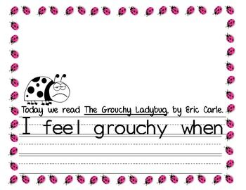 After reading Eric Carle's book, The Grouchy Ladybug, students can write a response to what makes them feel grouchy and draw a picture.