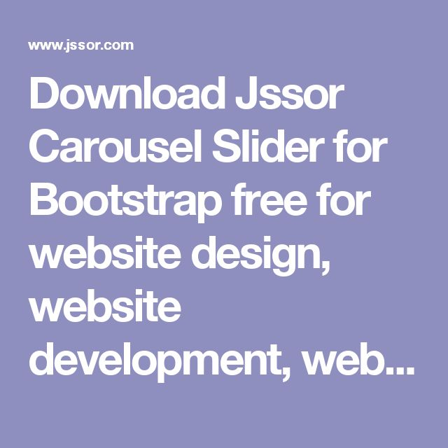 Download Jssor Carousel Slider for Bootstrap free for website design, website development, web developer, web design, web development, web designer, website, web page