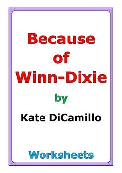 """This is a 61-page set of worksheets for the story """"Because of Winn-Dixie"""" by Kate DiCamillo. This also includes a 4-page story test. For each set of two chapters (C1-C2, C3-C4, etc...), there are two worksheets: * comprehension questions * vocabulary and story analysis"""