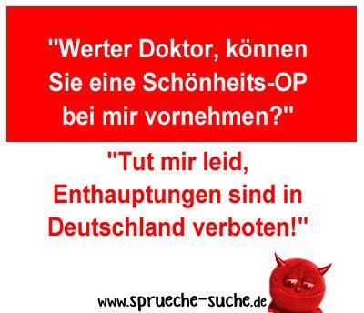 """""""Werter Doktor, können Sie eine Schönheits-OP bei mir vornehmen?"""" """"Tut mir leid, Enthauptungen sind in Deutschland verboten!"""""""