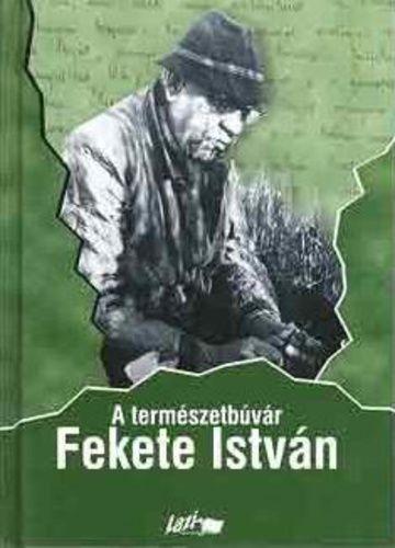 A természetbúvár Fekete István · Sánta Gábor (szerk.) · Könyv · Moly