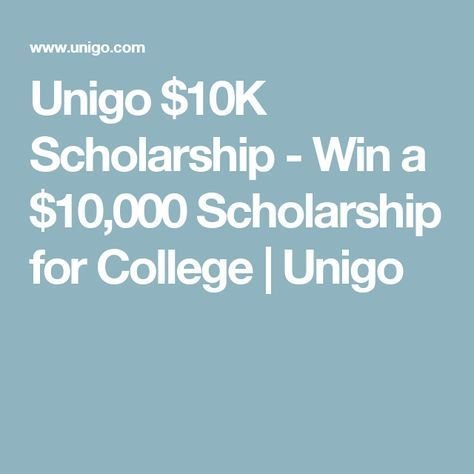 Unigo $10K Scholarship - Win a $10,000 Scholarship for College | Unigo