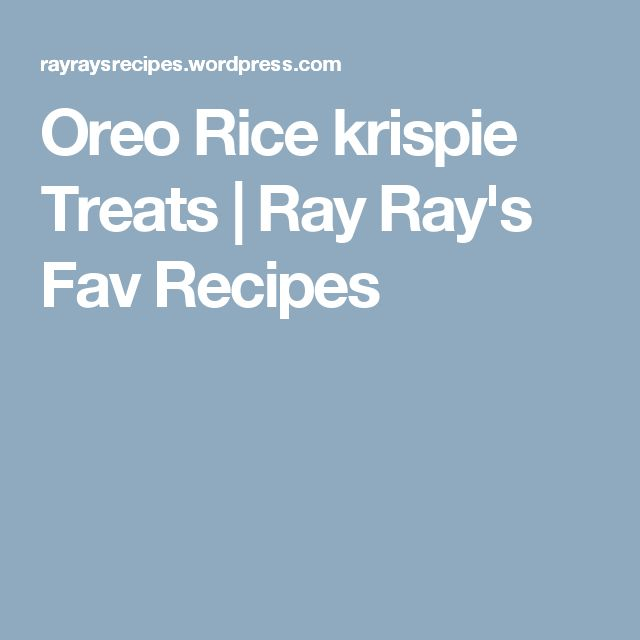 Oreo Rice krispie Treats | Ray Ray's Fav Recipes