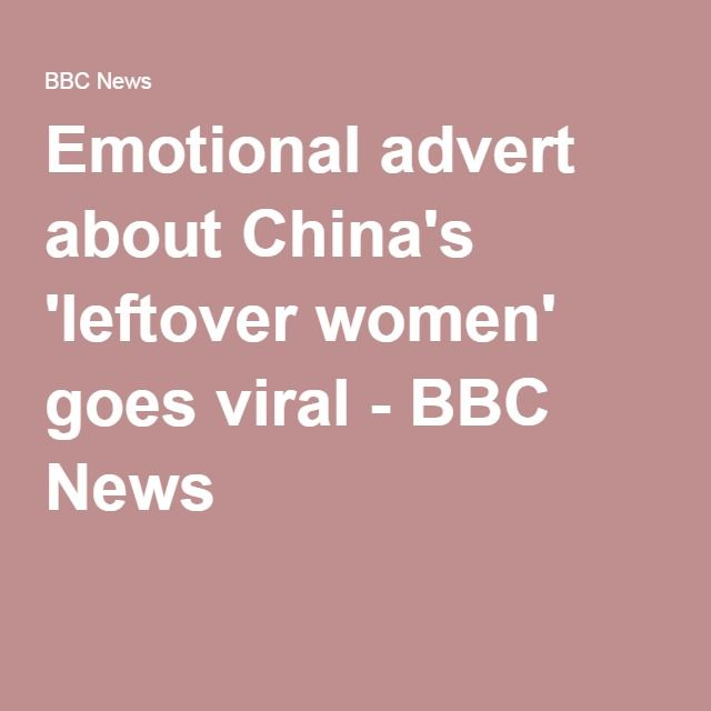Emotional advert about China's 'leftover women' goes viral - BBC News