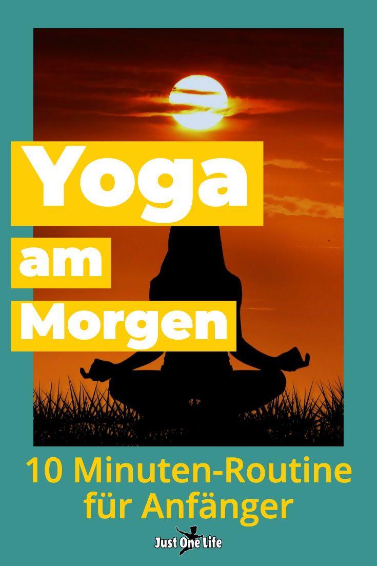 Yoga am Morgen – 10 Minuten-Routine für Anfänger – Just One Life