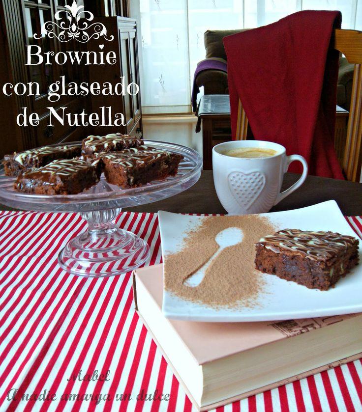 A NADIE LE AMARGA UN DULCE: TU BLOG ME SABE A BROWNIE CON GLASEADO DE NUTELLA... 20º Desafío en la Cocina