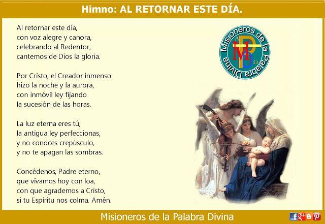 MISIONEROS DE LA PALABRA DIVINA: HIMNO LAUDES - AL RETORNAR ESTE DÍA