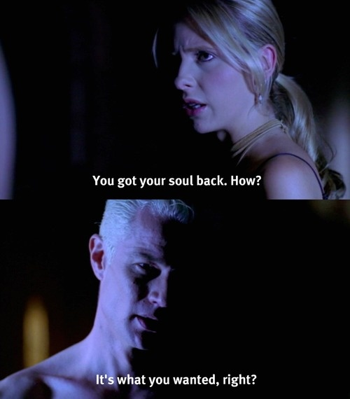 May I just say that Buffy doesn't/didn't deserve Spike? Towards the end, he was the most incredible person. He atoned for so much evil he did before.