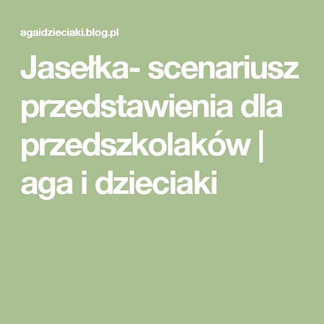 Jasełka- scenariusz przedstawienia dla przedszkolaków   aga i dzieciaki