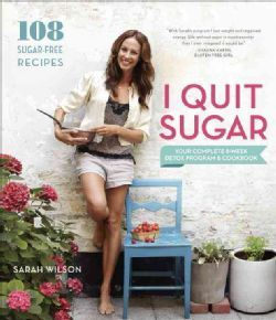 I Quit Sugar: Your Complete 8-Week Detox Program and Cookbook (Paperback) - Overstock™ Shopping - Great Deals on Healthy