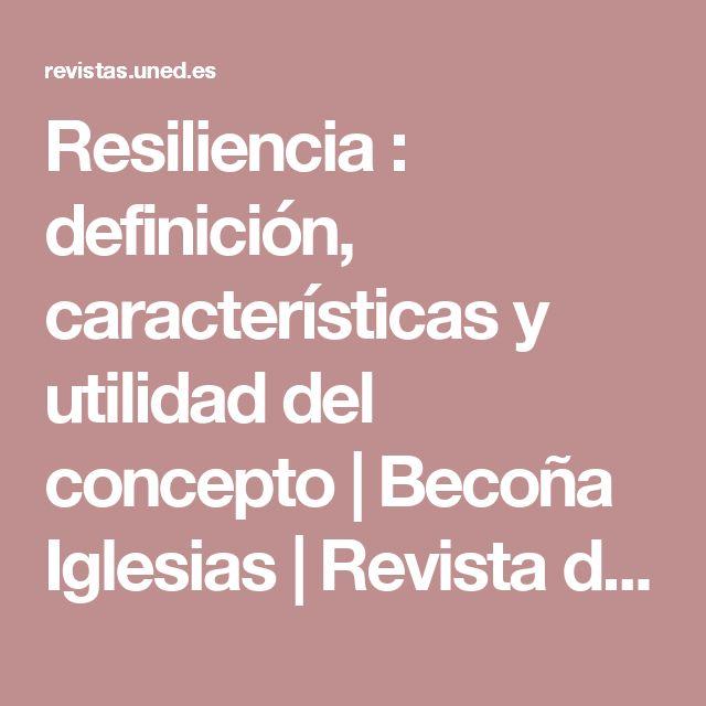 Resiliencia : definición, características y utilidad del concepto | Becoña Iglesias | Revista de Psicopatología y Psicología Clínica
