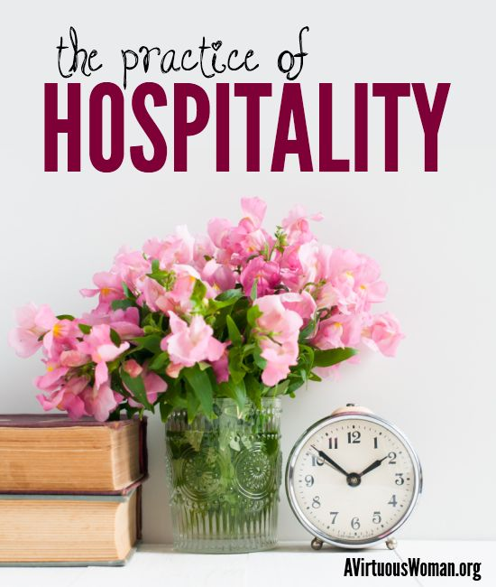 The Practice of Hospitality @ A Virtuous Woman -- Day 51 of the From Chaos to Calm series!