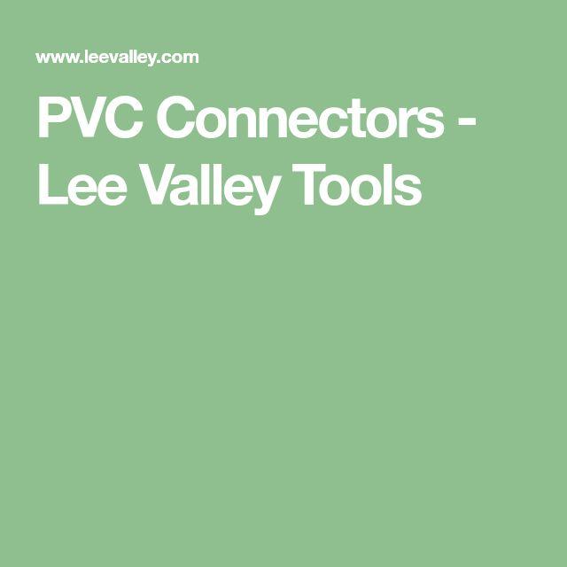 PVC Connectors - Lee Valley Tools