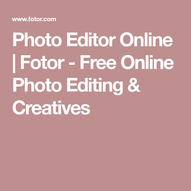 Photo Editor Online | Fotor - Free Online Photo Editing & Creatives