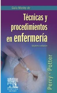Guía Mosby de Técnicas y Procedimientos en Enfermería. Perry, Potter, 7a Edición…