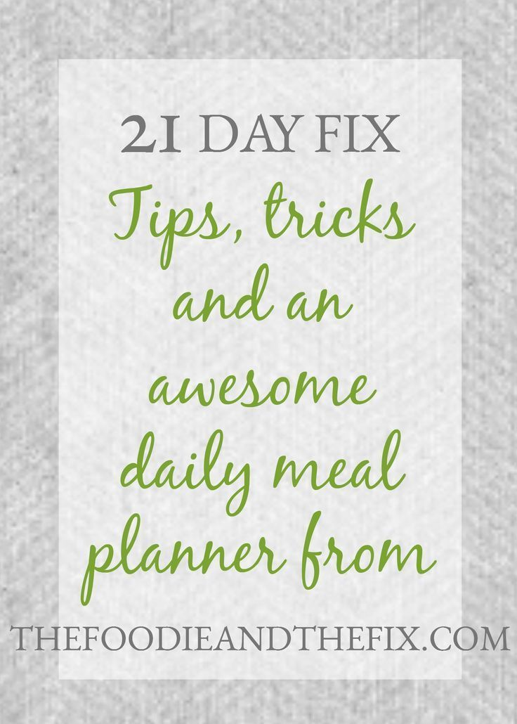 21 Day Fix Tips, Tricks and a Free Daily Meal Planner with container counts!