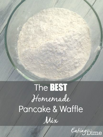 The BEST Homemade Pancake and Waffle Mix! It is super easy to make and costs about half what you will buy in the store.
