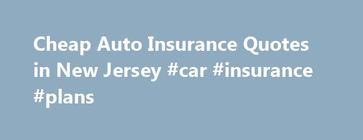 "Cheap Auto Insurance Quotes in New Jersey #car #insurance #plans http://insurance.remmont.com/cheap-auto-insurance-quotes-in-new-jersey-car-insurance-plans/  #nj auto insurance # Auto Insurance Requirements in New Jersey New Jersey Auto Insurance Fraud Three New Jersey chiropractors hired people, known as ""runners,"" to go through public records, find people who had recently been involved in auto accidents and then recruit those people to undergo chiropractic treatment. The chiropractors…"