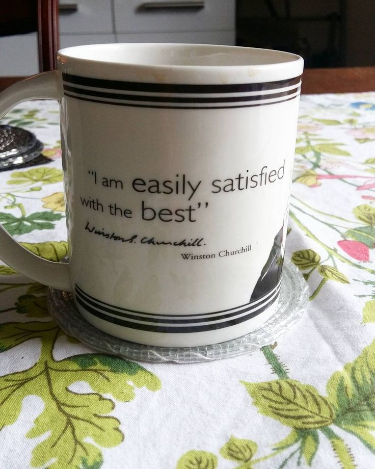 Anybody else can relate to this saying by Winston Churchill? Love my coffee mug   #coffee #coffeeaddict #churchill #winstonchurchill #history #gb #uk #motto #onlythebest #bestjobever #morningcoffee