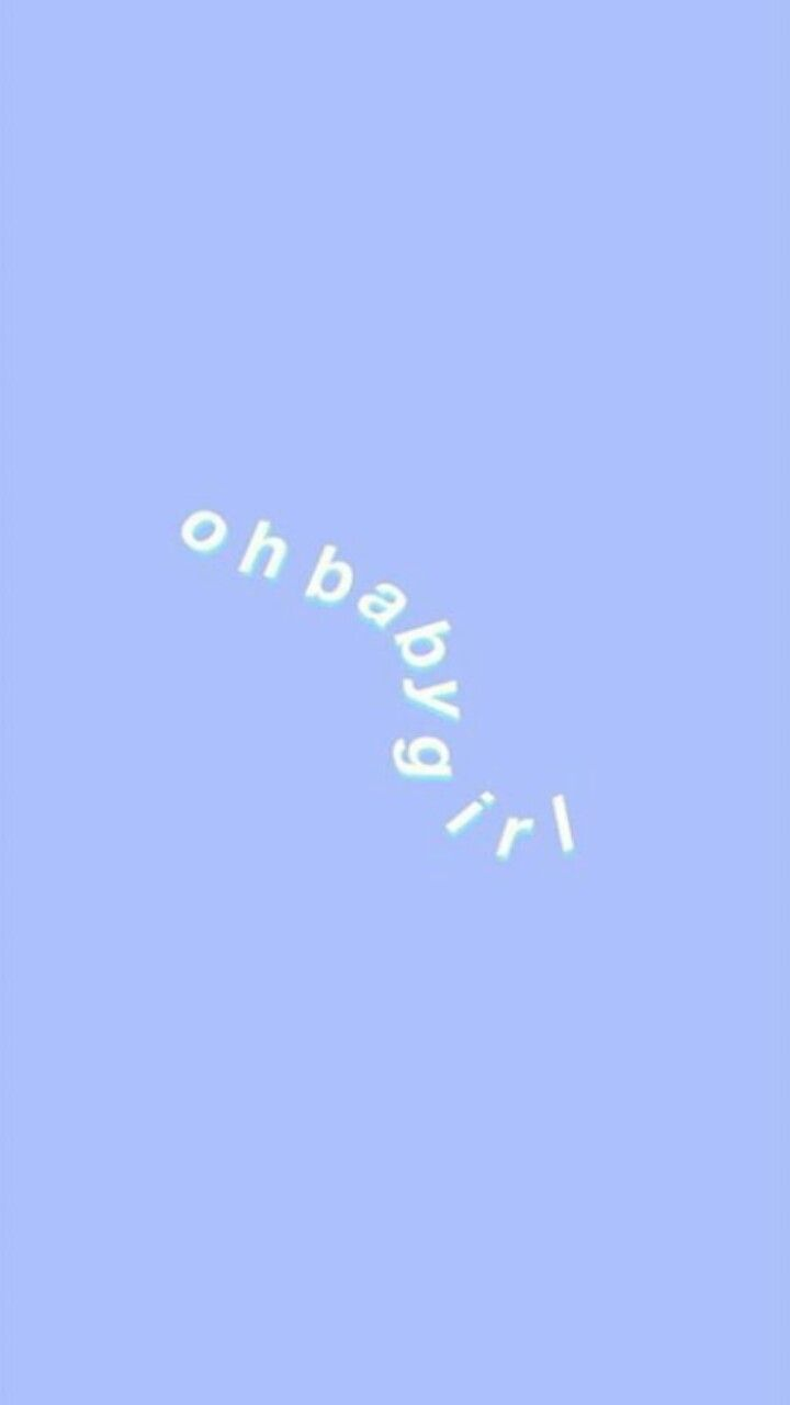 Oh Baby Girl Wallpaper Cute Wallpapers Aesthetic Iphone Wallpaper Iphone Wallpaper Vsco