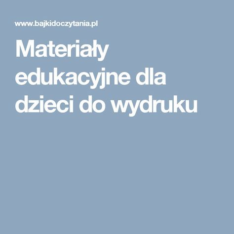 Materiały edukacyjne dla dzieci do wydruku