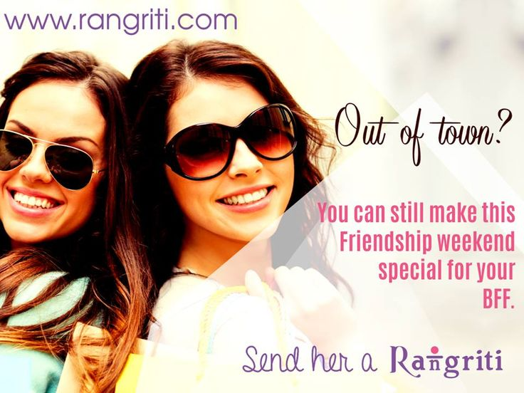 Can't reach out to your friend this friendship's weekend? Make sure your gift does! Shop at www.rangriti.com and get the gift delivered at your friend's doorstep!