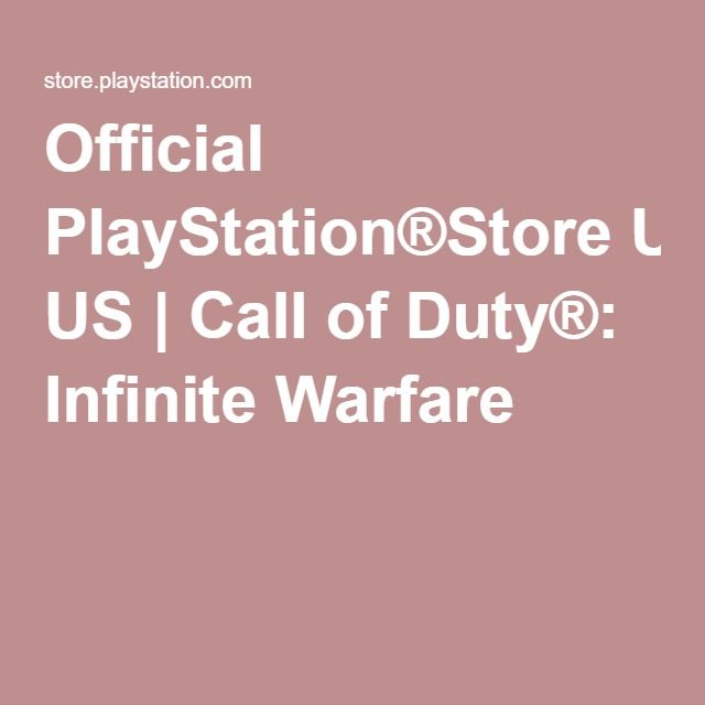 Official PlayStation®Store US   Call of Duty®: Infinite Warfare