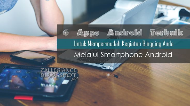 Aplikasi Android Terpopuler Para Blogger, aplikasi blogger android, aplikasi blogger di android, download aplikasi android terbaik untuk blog, ngeblog pake hp android, download APK Google Analytics, Google Docs, Buffer, Autodesk Pixl, Wordpress, blogger