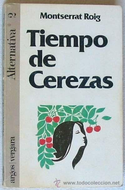 Tiempo de cerezas montserrat roig traducci n de la versi n original de enrique sordo - Tiempo olesa de montserrat ...