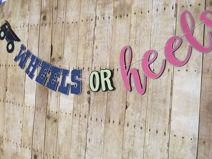 A personal favorite from my Etsy shop https://www.etsy.com/listing/481272911/wheels-or-heels-gender-reveal-banner