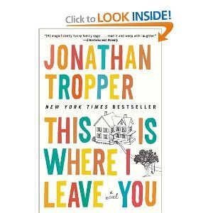 This Is Where I Leave You: A Novel: Jonathan Tropper