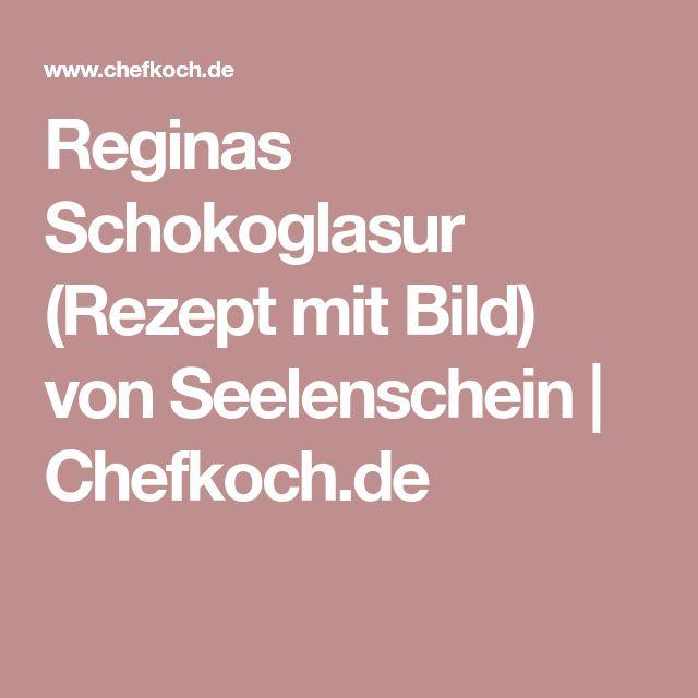Reginas Schokoglasur (Rezept mit Bild) von Seelenschein | Chefkoch.de